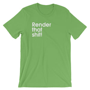 Render That Shit - Green Screen Apparel T-Shirt