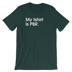 My Tshirt Is PBR - Green Screen Apparel T-Shirt