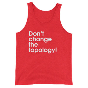 Don't Change The Topology! - Green Screen Apparel Tank Top