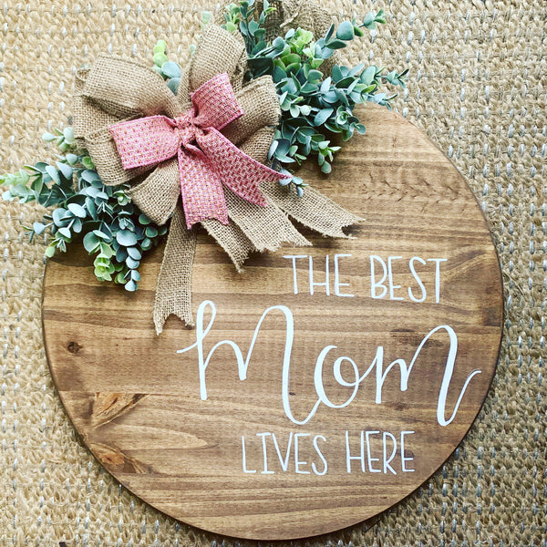 The Best Mom Lives Here Door hanger