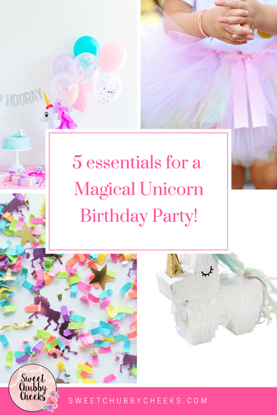 Five Essentials for a Magical Unicorn Birthday Party!