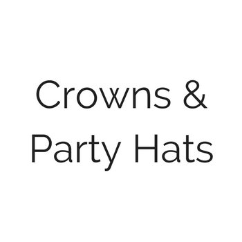 Crowns & Party Hats