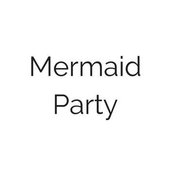Mermaid & Under the Sea Party