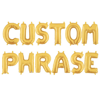 Custom PHRASE Balloon Set