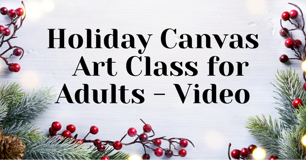 Holiday Canvas Art Class for Adults - Video