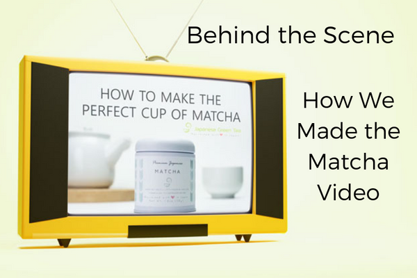 Behind the Scene  - How We Made the Matcha Video