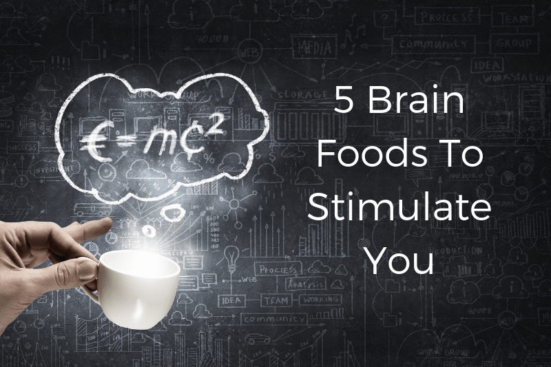 5 Brain Foods To Stimulate You