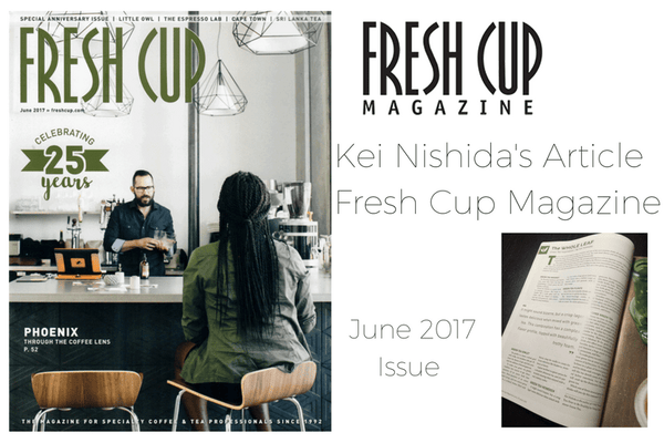 Fresh Cup Magazine Features Kei Nishida's Article - June 2017