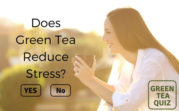 Does green tea reduce stress?