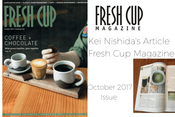 Fresh Cup Magazine Features Kei Nishida's Article - October 2017