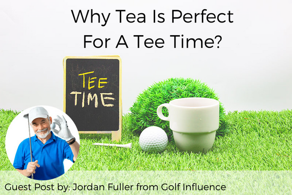Why Tea Is Perfect For A Tee Time?