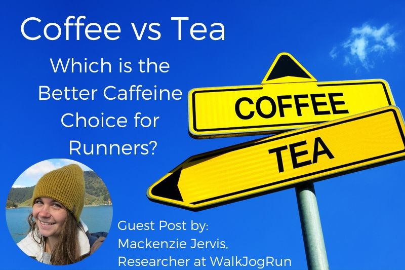 Tea vs Coffee – Which Is The Better Caffeine Choice For Runners