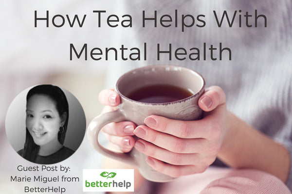 How Tea Helps With Mental Health