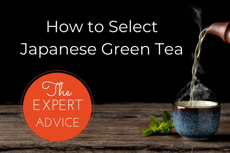 How to Select Japanese Green Tea?  - The Expert Advice