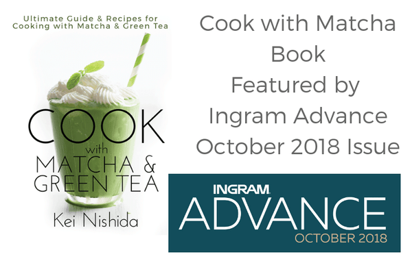 Cook with Matcha Book Featured by Ingram Advance October 2018 Issue