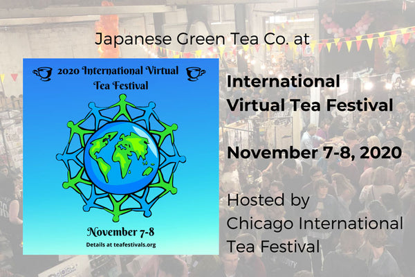 First-Ever Virtual Tea Festival - Japanese Green Tea Co. at International Virtual Tea Festival 2020