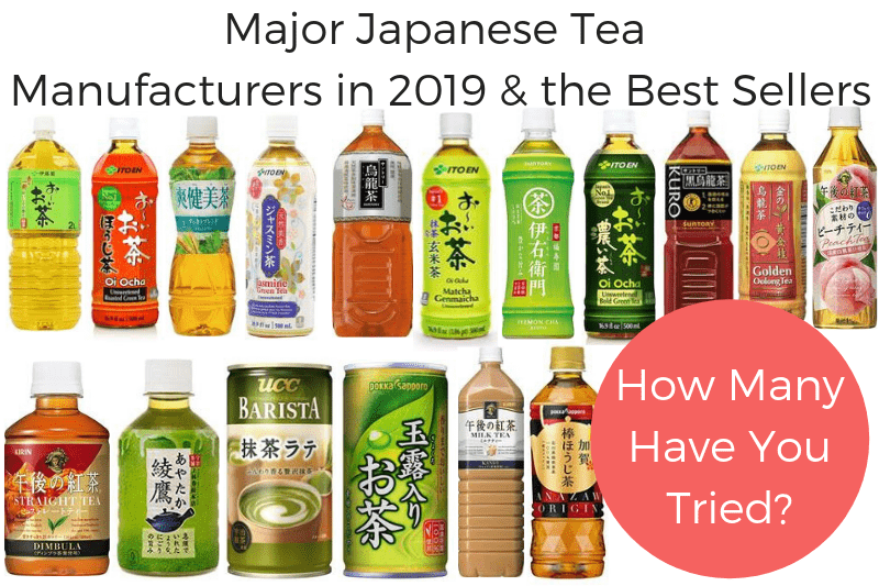 MAJOR JAPANESE TEA MANUFACTURERS IN 2019 AND THE BEST SELLERS