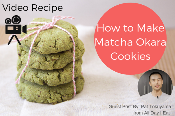 How to Make Matcha Okara Cookies - Guest Post By: Pat Tokuyama from All Day I Eat