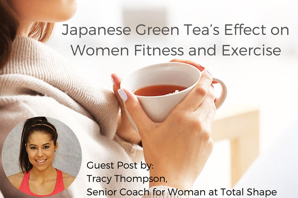 Japanese Green Tea's Effect on Women Fitness and Exercise