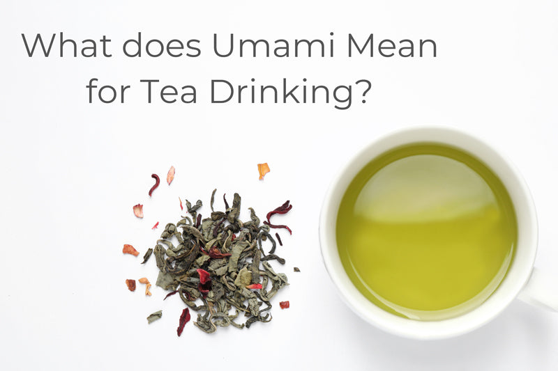 What does Umami mean for Tea Drinking?