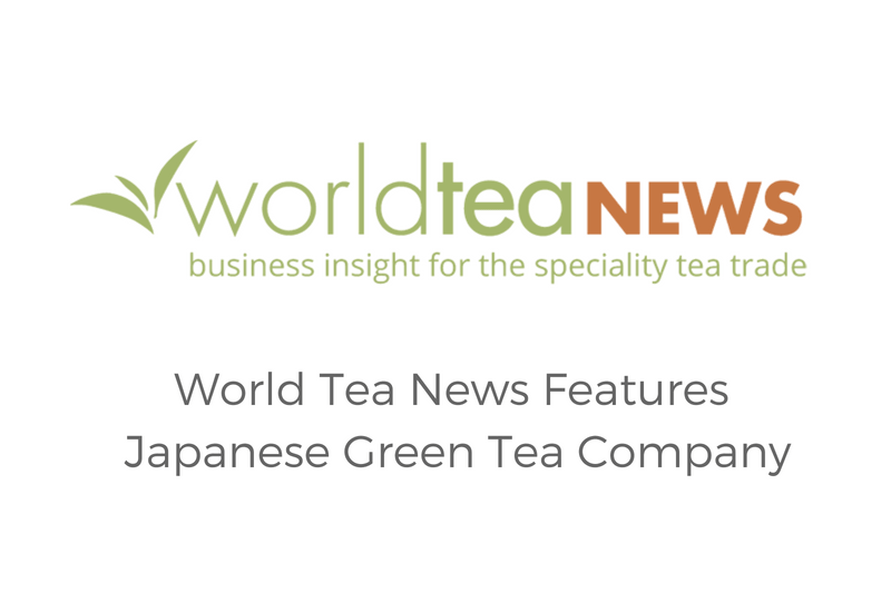 World Tea News features Japanese Green Tea Company - May 2018