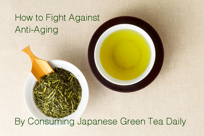 How to fight against anti-aging by drinking green tea daily