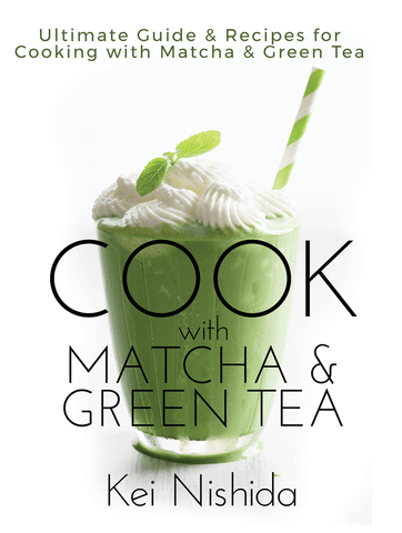 Cook with Matcha and Japanese Green Tea