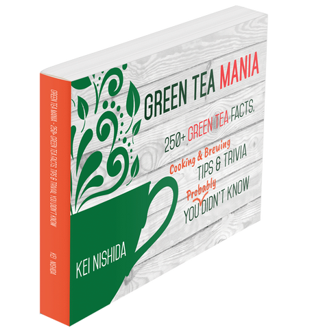 Green Tea Mania : 250+ Green Tea Facts, Cooking and Brewing Tips & Trivia You (Probably) Didn't Know