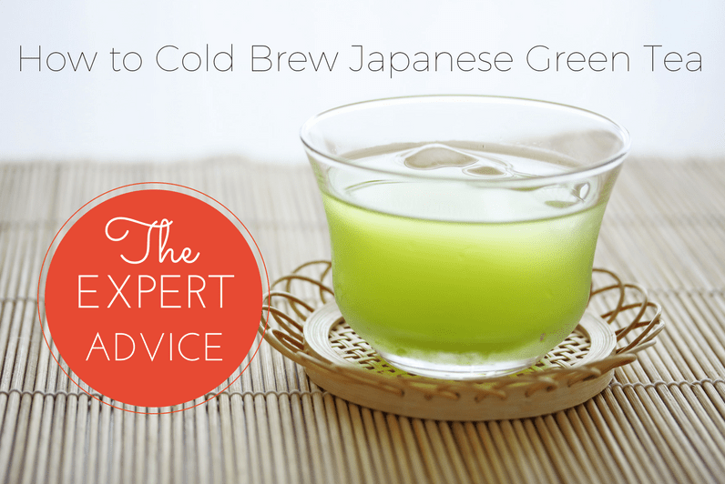 HOW TO COLD BREW JAPANESE GREEN TEA - THE EXPERT ADVICE