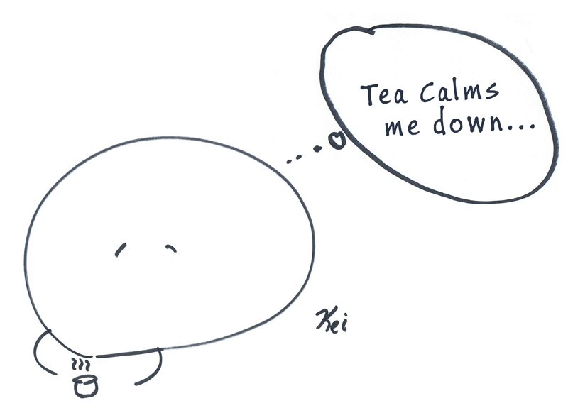 Tea calms me down