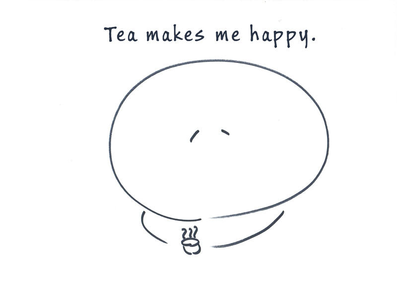 Tea makes me happy