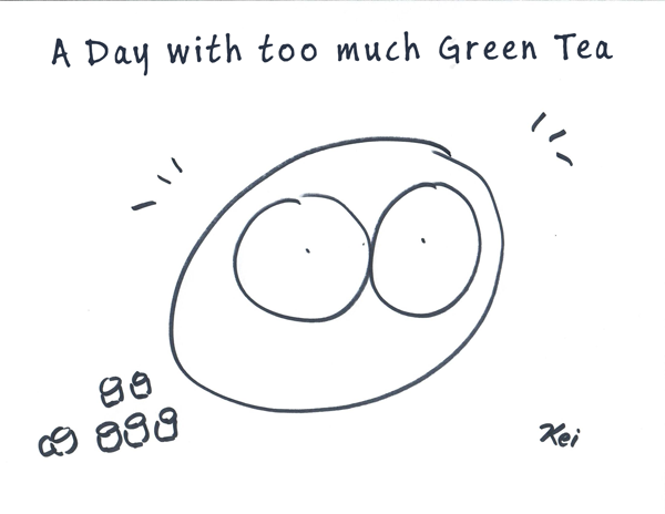 Too much green tea