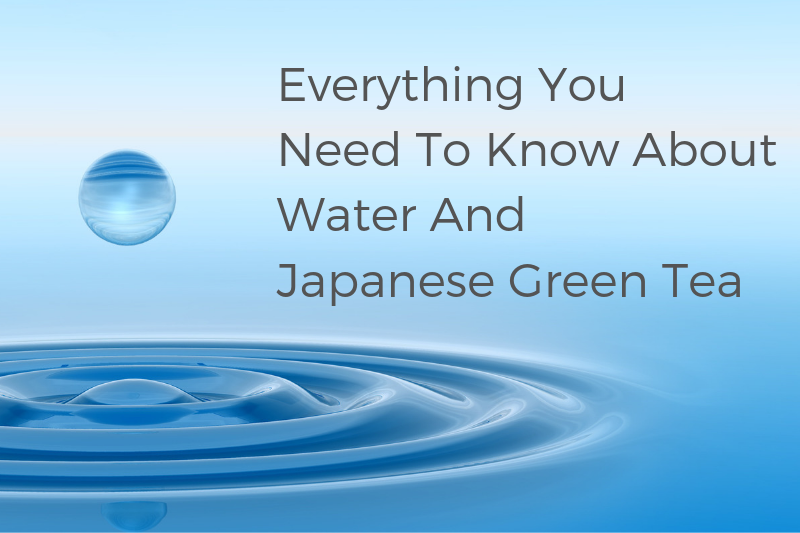 Water and Japanese Green Tea