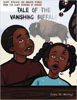 Tale of the Vanishing Buffalo (Scary, Strange, and Sinister Stories from the Slimy Shadows of Science)