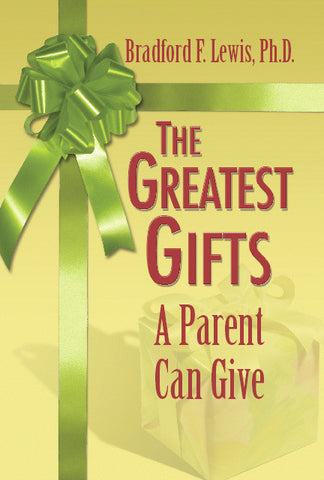 The Greatest Gifts a Parent Can Give