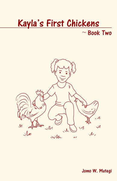 Kayla's First Chickens: Book Two