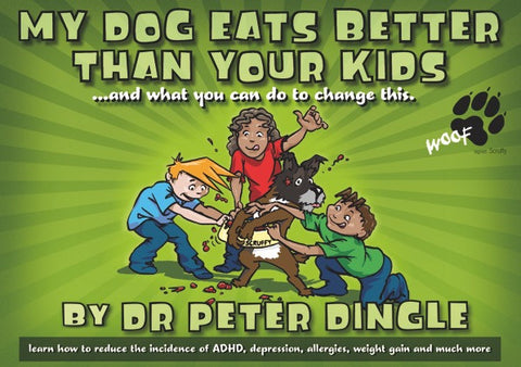 Paperback My Dog Eats Better Than Your Kids