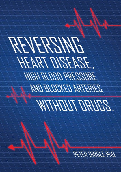 Reversing Heart Disease, High Blood Pressure and Blocked Arteries Without Drugs Ebook