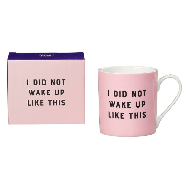 I Did Not Wake Up Like This Coffee Mug