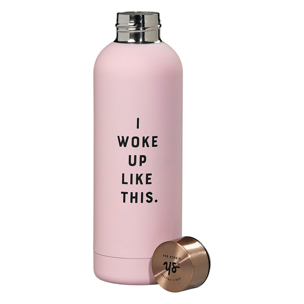 I Did Not Wake Up Like This Water Bottle - Magnolia Jewels & More