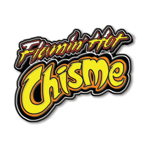 Flamin' Hot Chisme Enamel Pin