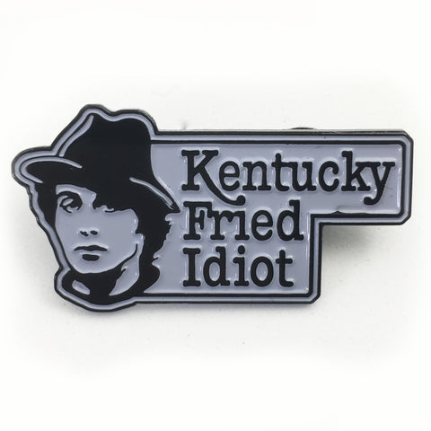 Kentucky Fried Idiot Pin