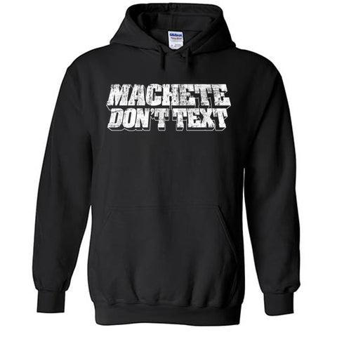 Machete Don't Text Unisex Heavy Blend™ Hooded Sweatshirt