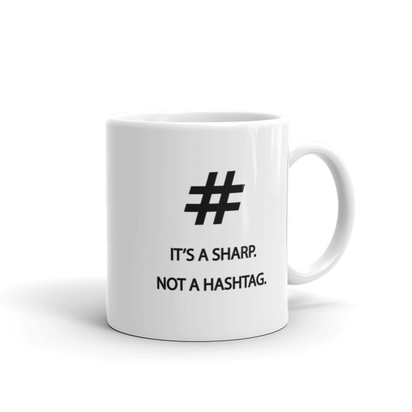 It's A Sharp - Ceramic Mug - 11oz - Right Handed