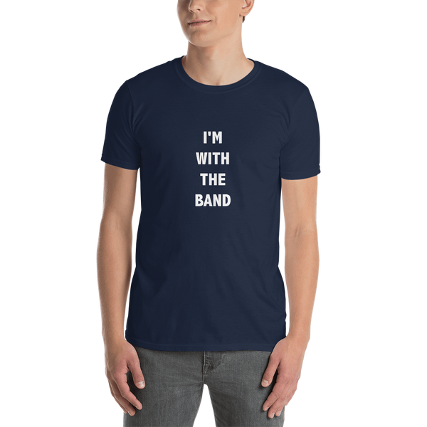 I'm With The Band - Unisex T-Shirt - Navy