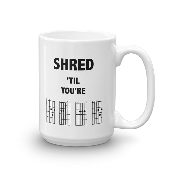 Shred 'Til You're Dead - Ceramic Mug - 15oz - Right-Handed
