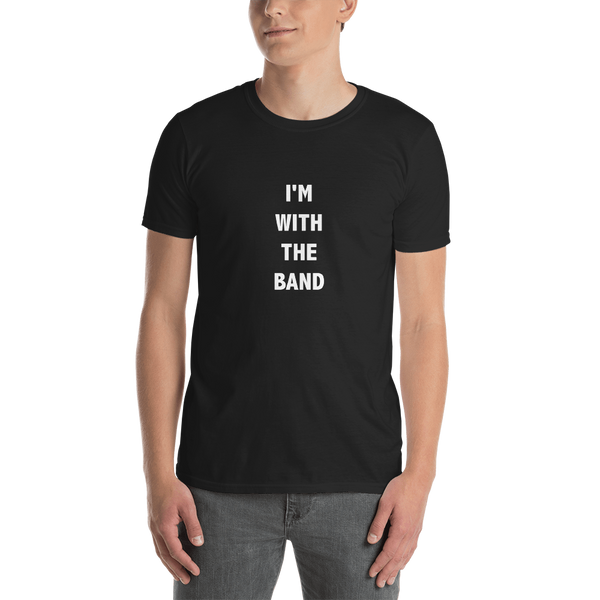I'm With The Band - Unisex T-Shirt - Black