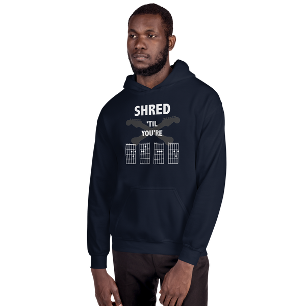 Shred 'Til You're Dead - Unisex Hoodie