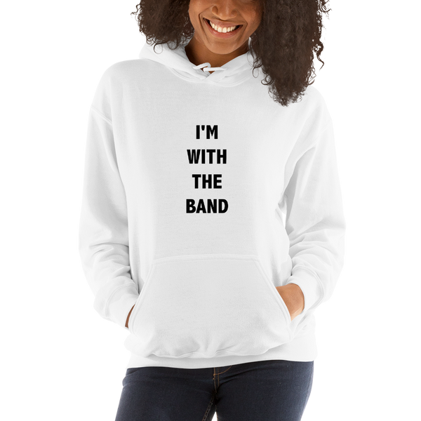 I'm With The Band - Unisex Hoodie - White