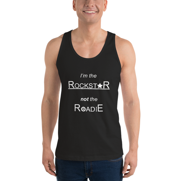 Rockstar Not Roadie - Unisex Tank Top - Made in USA - Black